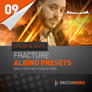 Patchworx 09: Fracture Drum and Bass for Rob Papen Albino