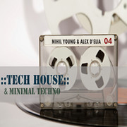 Nihil Young and Alex D'elia - Tech House and Minimal Techno