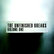 The Unfinished Breaks Vol 1