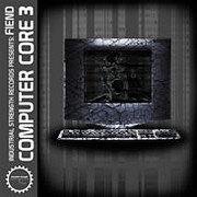 Industrial Strength Fiend Computer Core 3