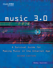 Music 3.0 Survival Guide for Making Music in the Internet Age
