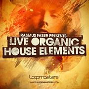 Loopmasters Rasmus Faber presents Live Organic House Elements