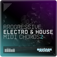 Equinox Sounds Progressive, Electro & House MIDI Chords 2