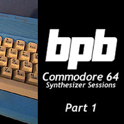 BPB Commodore 64 Synthesizer Sessions Part 1