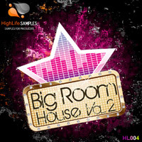 HighLife Samples Big Room House Vol 2