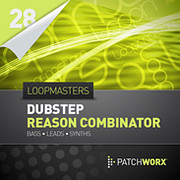 Patchworx Dubstep Reason Combinator