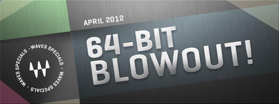 Waves 64-Bit Blowout