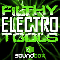 Soundbox Filthy Electro Tools