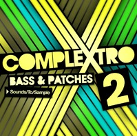 Sounds To Sample Complextro Bass and Patches 2