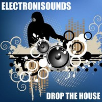 Electronisounds Drop The House