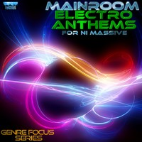 Mainroom Electro Anthems for Massive