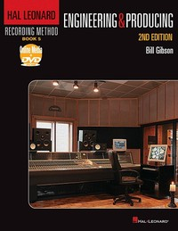 Bill Gibson Engineering & Producing 2nd Edition