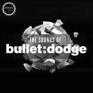 Industrial Strength The Sounds of Bullet Dodge