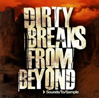 Sounds To Sample Dirty Breaks from Beyond