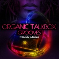 Sounds To Sample Organic Talkbox Grooves