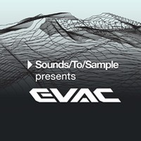 Sounds To Sample presents EVAC