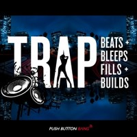 Push Button Bang Trap Beats, Bleeps, Fills and Builds