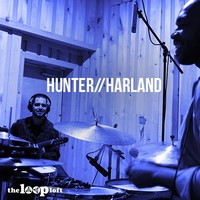 The Loop Loft Hunter/Harland Bunker Sessions