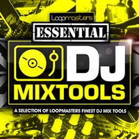 Loopmasters Essential DJ Mixtools