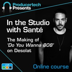Producertech In the Studio with DJ Santé