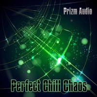 Prizm Audio Perfect Chill Chaos