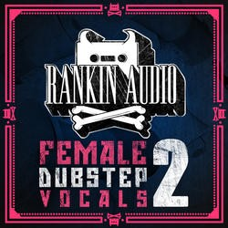 Rankin Audio Female Dubstep Vocals 2