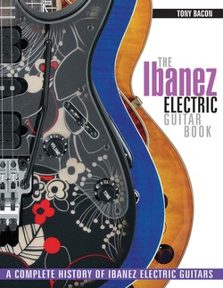 Tony Bacon The Ibanez Electric Guitar Book