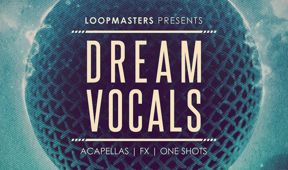 Loopmasters Dream Vocals