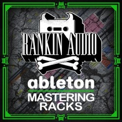 Rankin Audio Ableton Mastering Racks