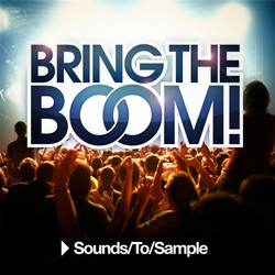 Sounds To Sample Bring the Boom!