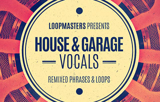 Loopmasters House & Garage Vocals