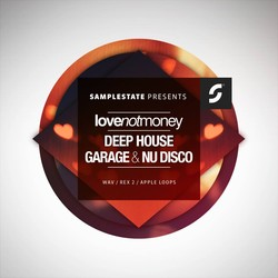 Samplestate Love Not Money Deep House Garage & Nu Disco