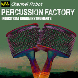 Channel Robot Percussion Factory