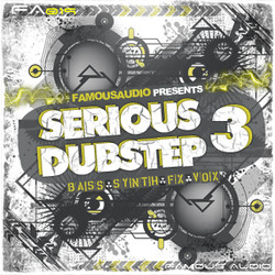 Famous Audio Serious Dubstep Vol 3