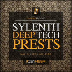 Zenhiser Sylenth Deep Tech Presets