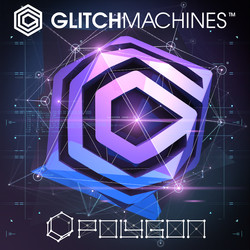 Glitchmachines Polygon