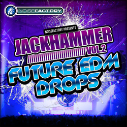 Jackhammer Vol 2 Future EDM Drops
