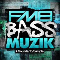 Sounds To Sample FM8 Bass Muzik