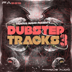 Famous Audio Dubstep Tracks Vol 3