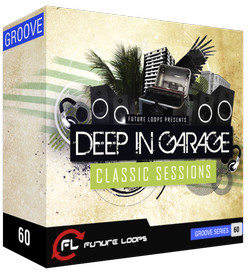 Future Loops Deep In Garage Classic Sessions