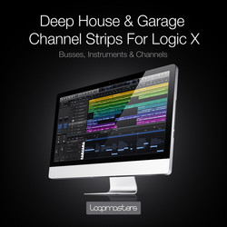 Deep House & Garage Channel Strips for Logic X