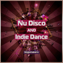 Singomakers Nu Disco and Indie Dance