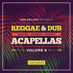 Don Goliath Reggae & Dub Acapellas Vol 6