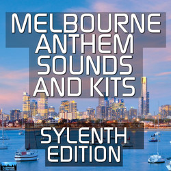Melbourne Anthem Sounds & Kits: Sylenth Edition