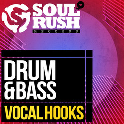 Soul Rush Drum & Bass Vocal Hooks
