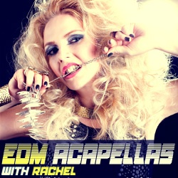 EDM Acapellas With Rachel