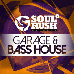 Soul Rush Garage & Bass House