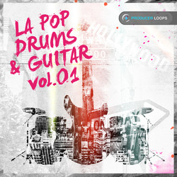 Producer Loops LA Pop Drums & Guitar Vol 1