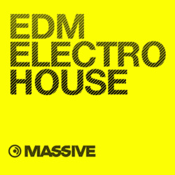 EDM & Electro House for Massive