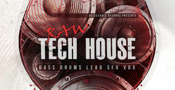 Delectable Records Raw Tech House